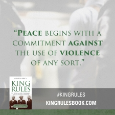 """Peace begins with a commitment against the use of violence of any sort."" #KingRules http://kingrulesbook.com"